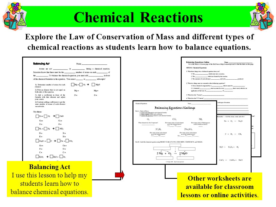 Explore the Law of Conservation of Mass and different types of chemical reactions as students learn how to balance equations. Balancing Act I use this