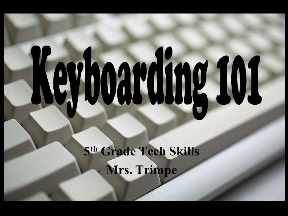 5 th Grade Tech Skills Mrs. Trimpe