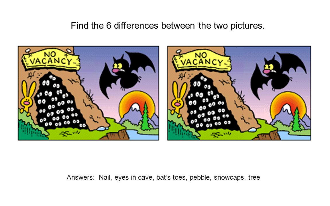 Find the 6 differences between the two pictures. Answers: Nail, eyes in cave, bats toes, pebble, snowcaps, tree