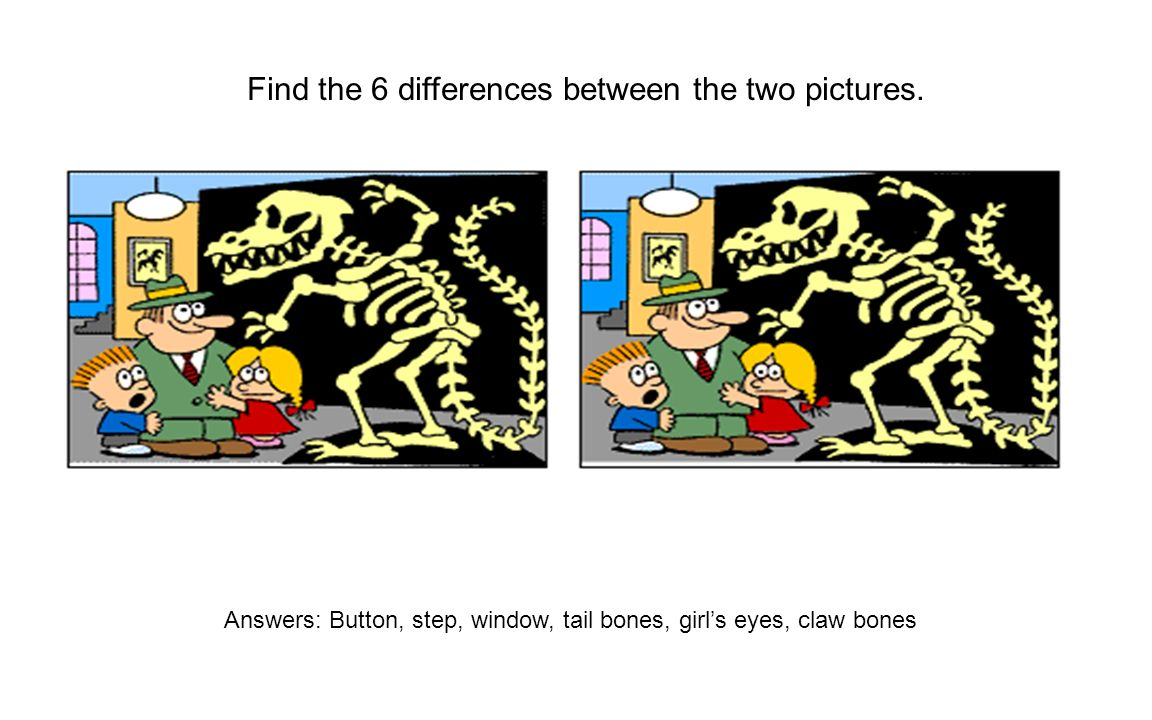 Find the 6 differences between the two pictures. Answers: Button, step, window, tail bones, girls eyes, claw bones