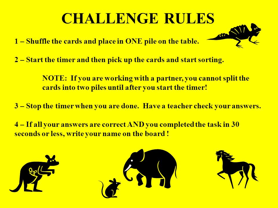 CHALLENGE RULES 1 – Shuffle the cards and place in ONE pile on the table.