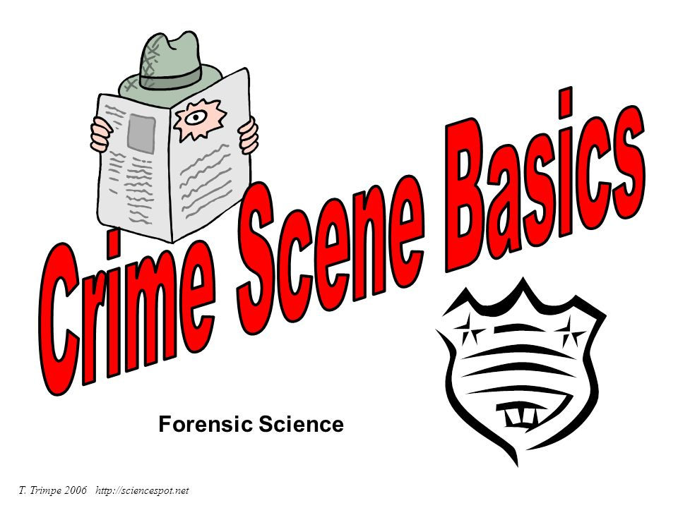 Forensic Science T. Trimpe 2006 http://sciencespot.net