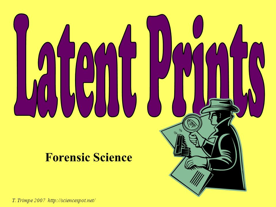 Latent prints are impressions left by friction ridge skin on a surface, such as a tool handle, glass, door, etc.