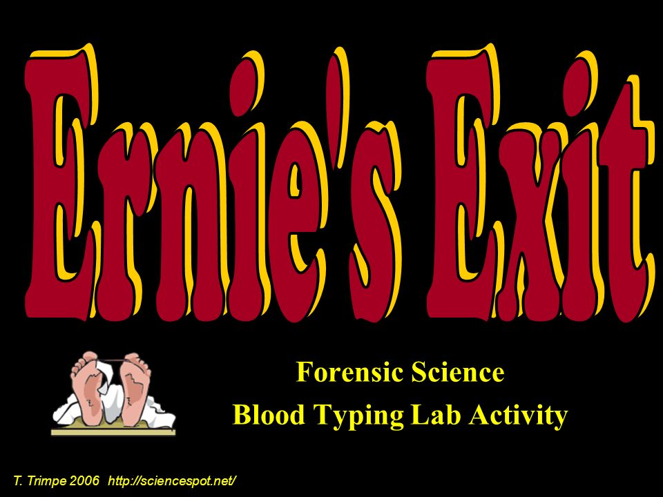 Forensic Science Blood Typing Lab Activity T. Trimpe 2006 http://sciencespot.net/