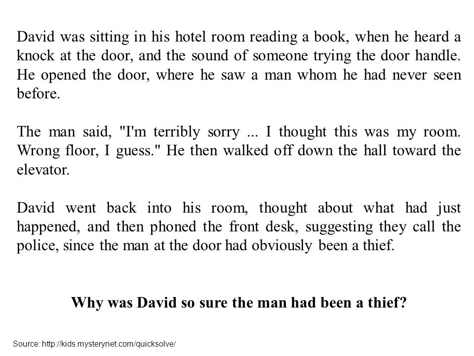 David was sitting in his hotel room reading a book, when he heard a knock at the door, and the sound of someone trying the door handle.