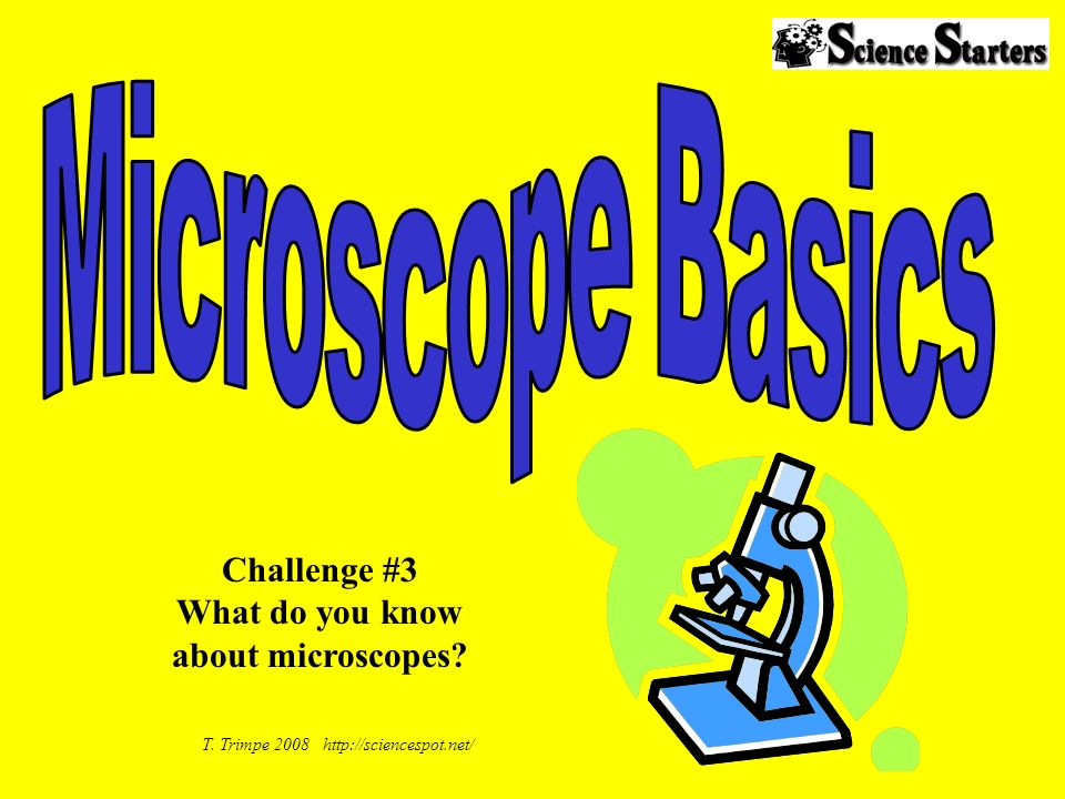 Answer these questions based on your knowledge of microscopes.