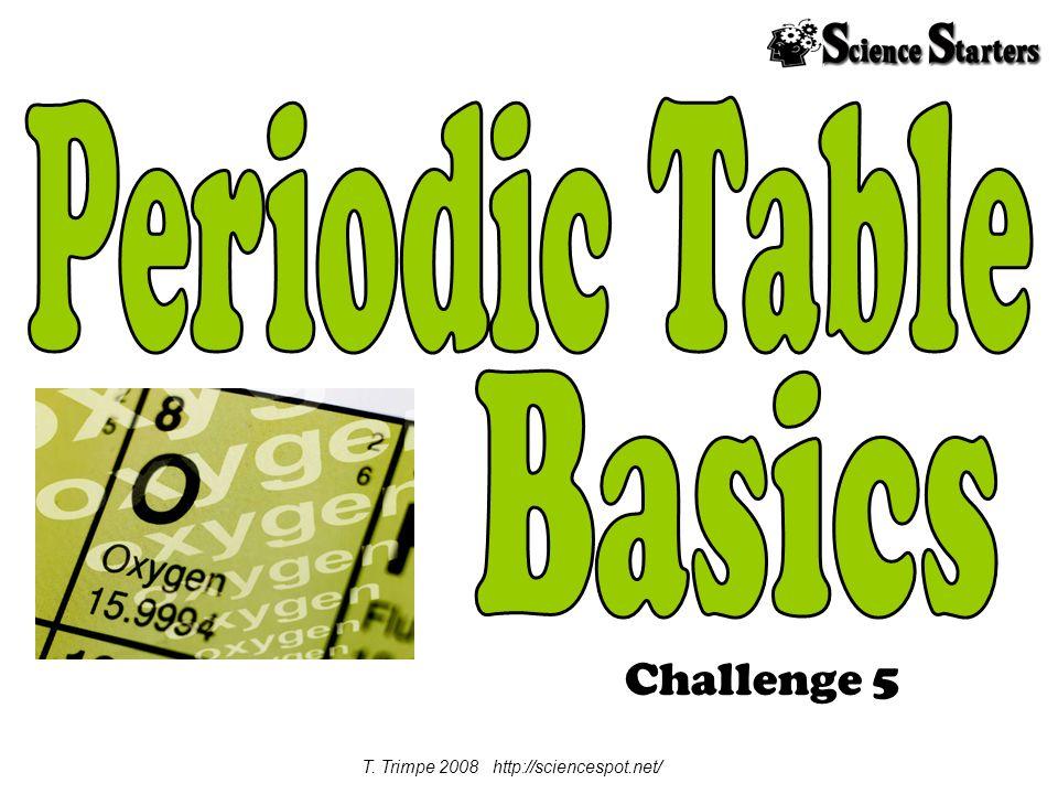 Challenge 5 T. Trimpe 2008 http://sciencespot.net/