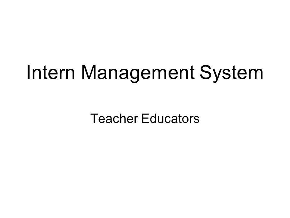 Intern Management System Teacher Educators