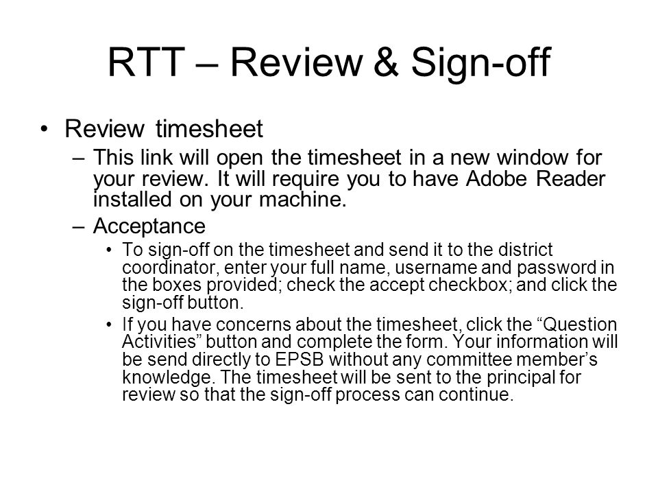 RTT – Review & Sign-off Review timesheet –This link will open the timesheet in a new window for your review.