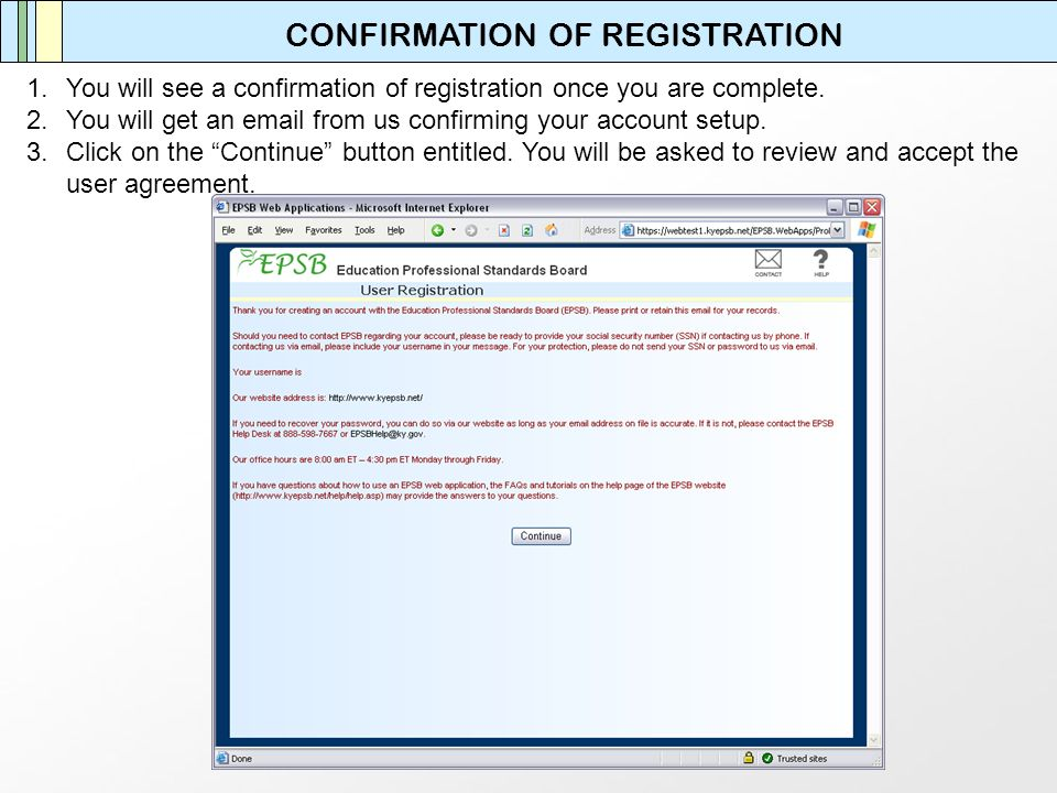 CONFIRMATION OF REGISTRATION 1.You will see a confirmation of registration once you are complete.