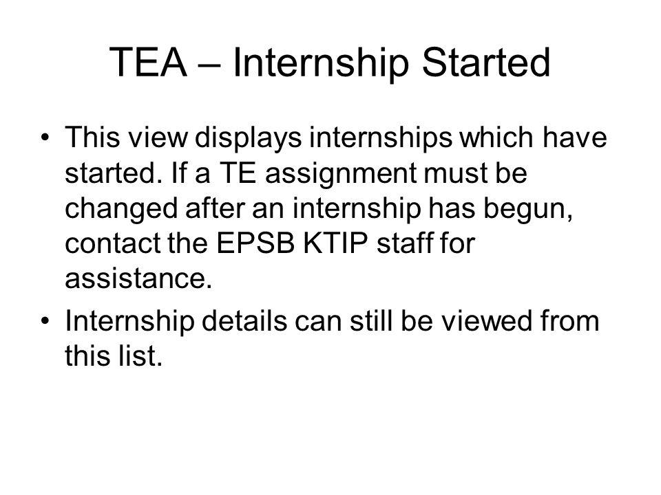 TEA – Internship Started This view displays internships which have started.