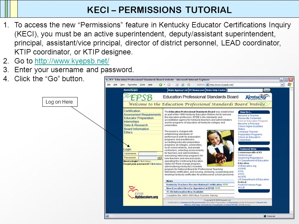 KECI – PERMISSIONS TUTORIAL 1.To access the new Permissions feature in Kentucky Educator Certifications Inquiry (KECI), you must be an active superint