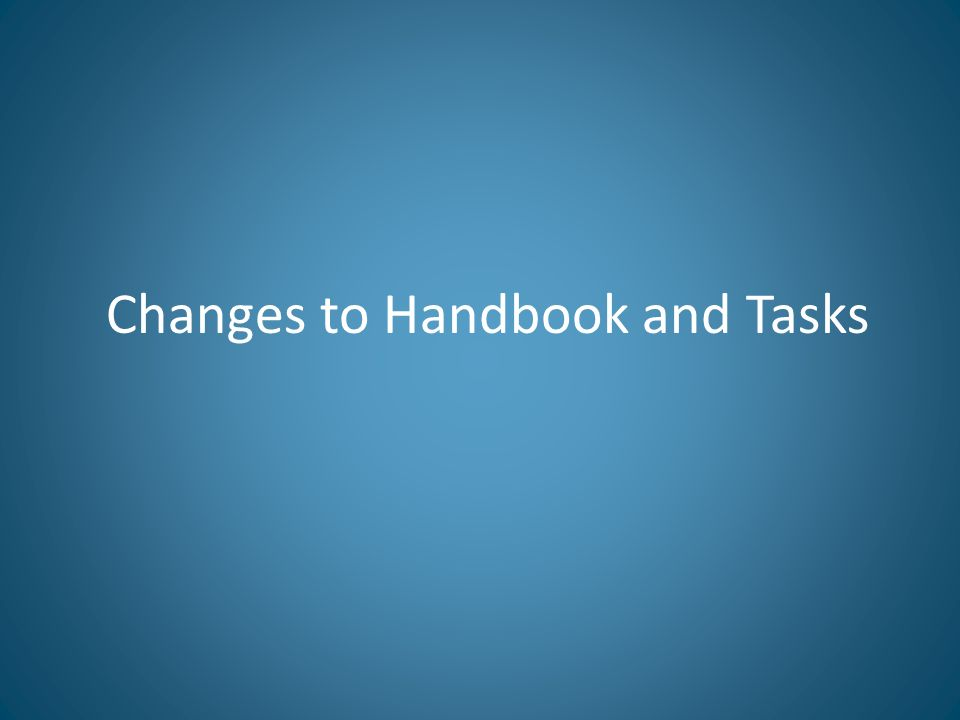 Changes to Handbook and Tasks