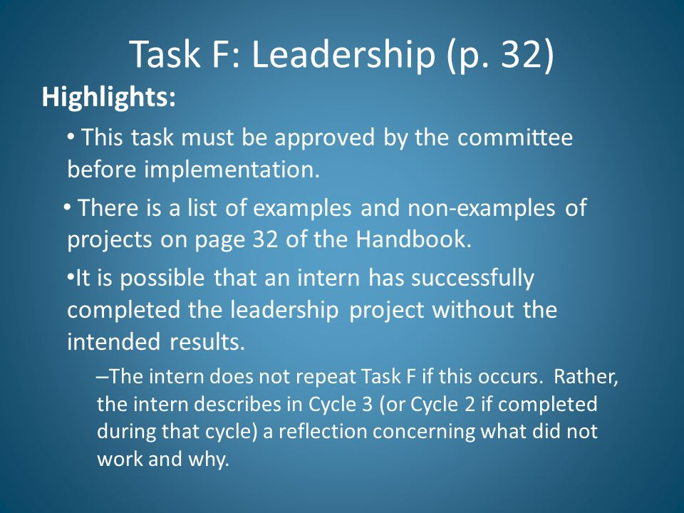 Task F: Leadership (p. 32) Highlights: This task must be approved by the committee before implementation. There is a list of examples and non-examples