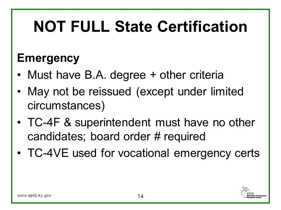NOT FULL State Certification Emergency Must have B.A.