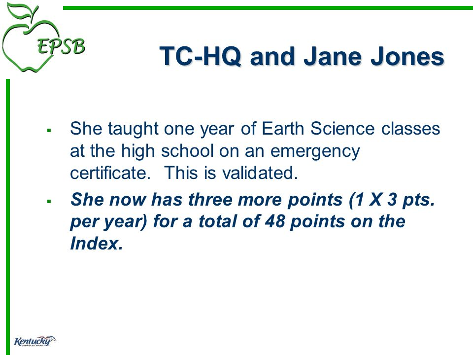 TC-HQ and Jane Jones She taught one year of Earth Science classes at the high school on an emergency certificate.
