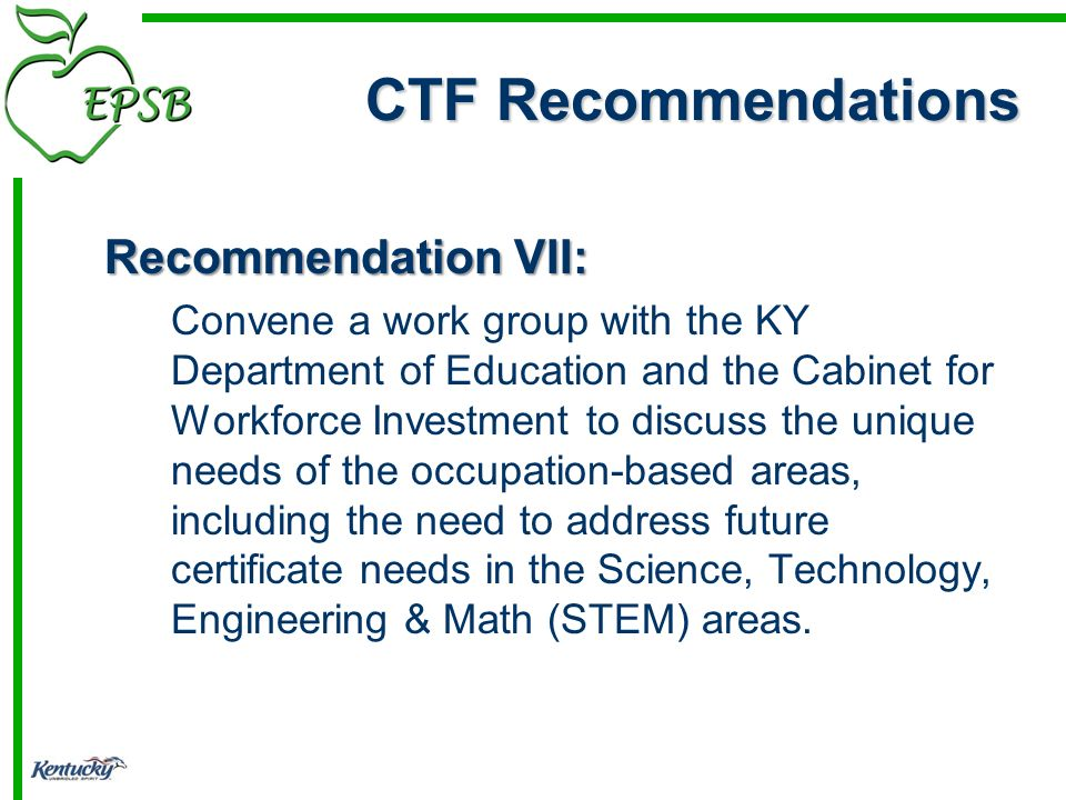 Recommendation VII: Convene a work group with the KY Department of Education and the Cabinet for Workforce Investment to discuss the unique needs of t