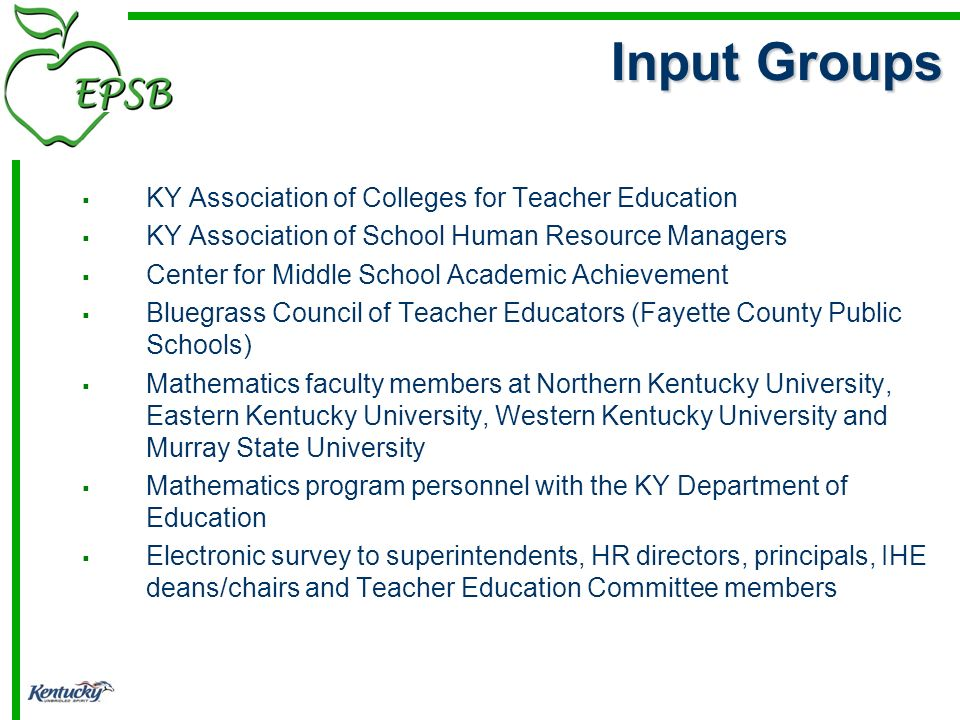 KY Association of Colleges for Teacher Education KY Association of School Human Resource Managers Center for Middle School Academic Achievement Bluegr