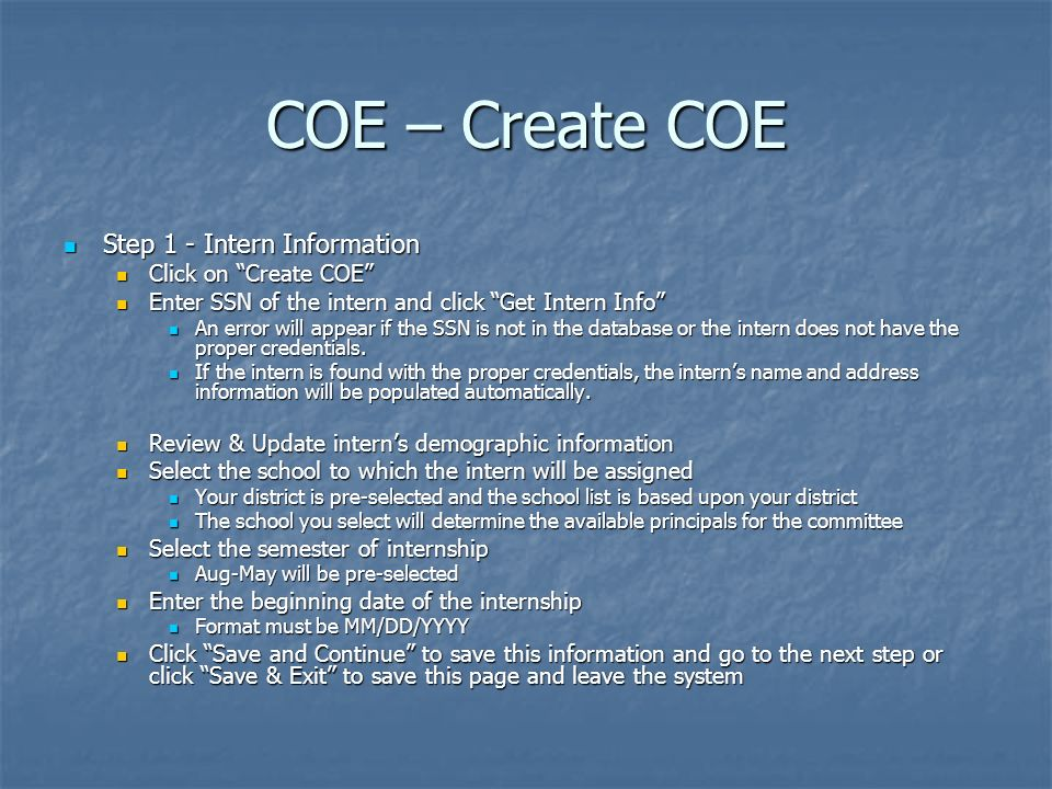 COE – Create COE Step 1 - Intern Information Step 1 - Intern Information Click on Create COE Click on Create COE Enter SSN of the intern and click Get