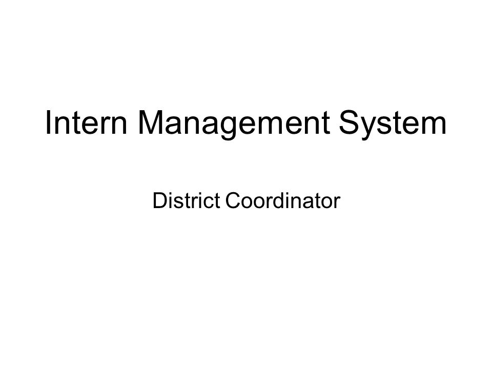 Intern Management System District Coordinator