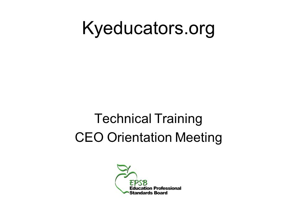 Kyeducators.org Technical Training CEO Orientation Meeting