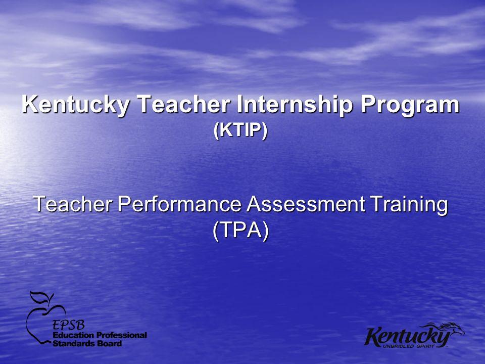 Kentucky Teacher Internship Program (KTIP) Teacher Performance Assessment Training (TPA)