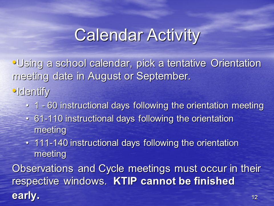 Calendar Activity Using a school calendar, pick a tentative Orientation meeting date in August or September. Using a school calendar, pick a tentative
