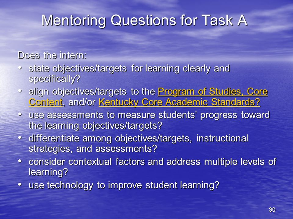 Mentoring Questions for Task A Does the intern: state objectives/targets for learning clearly and specifically? state objectives/targets for learning