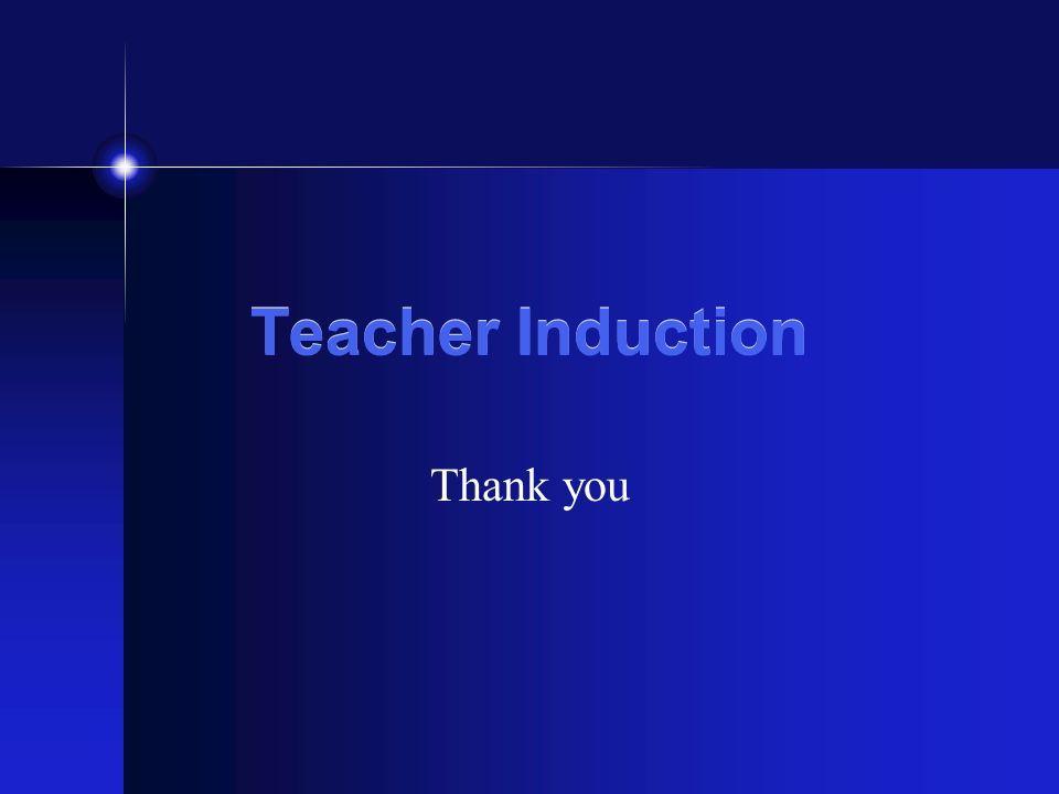 Teacher Induction Thank you