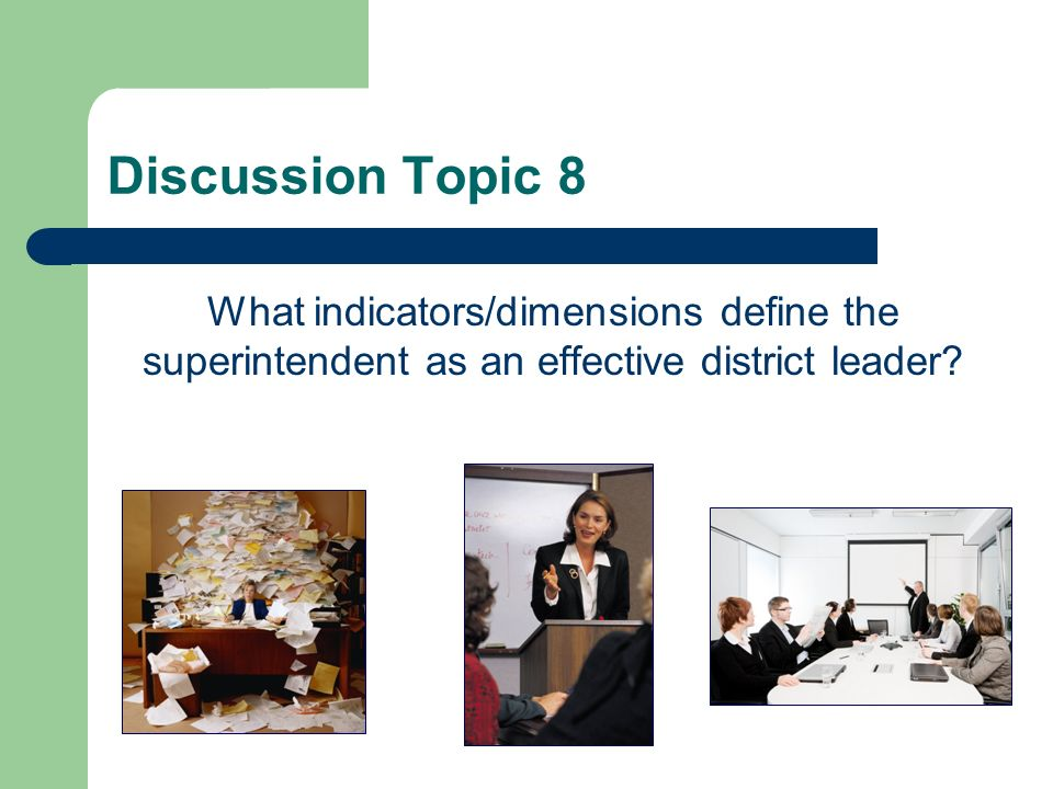 Discussion Topic 7 Which standards should be established for superintendents to be effective for 21st century schools