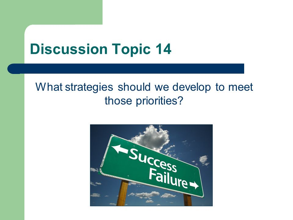 Discussion Topic 13 What priorities should we examine for our superintendent programs.