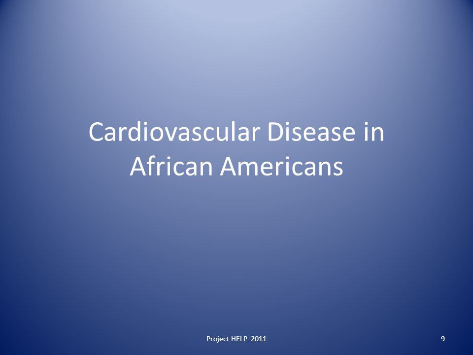 Cardiovascular Disease in African Americans Project HELP 20119