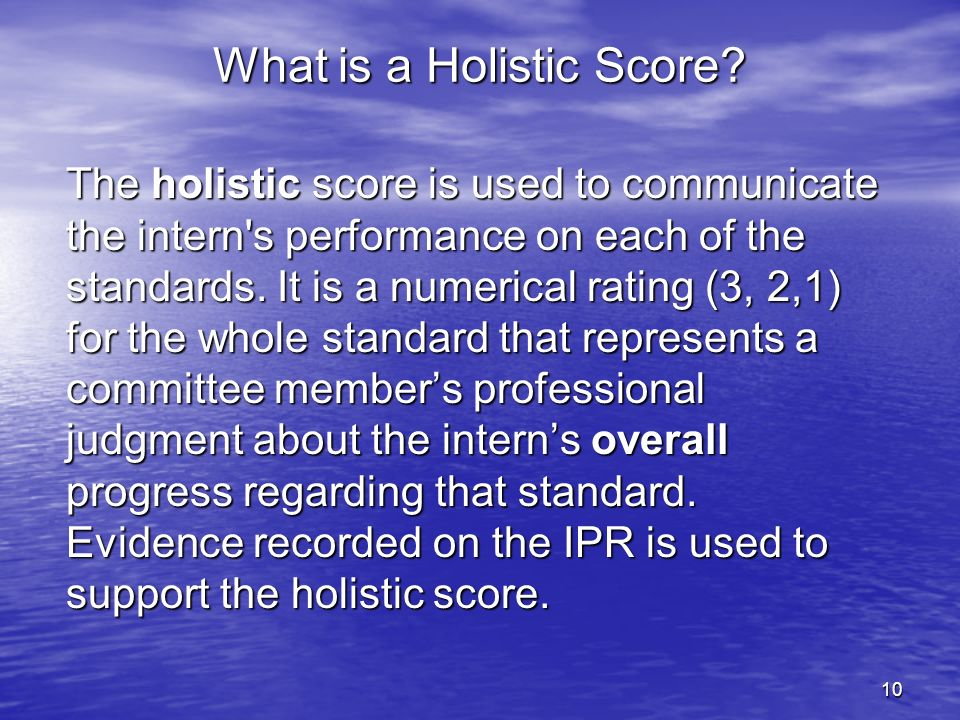 11 Both analytic and holistic scores must be recorded for each standard in all cycles.