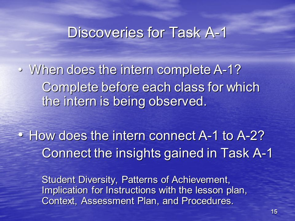 16 Task A-2: Lesson Plan When does the intern complete A-2.