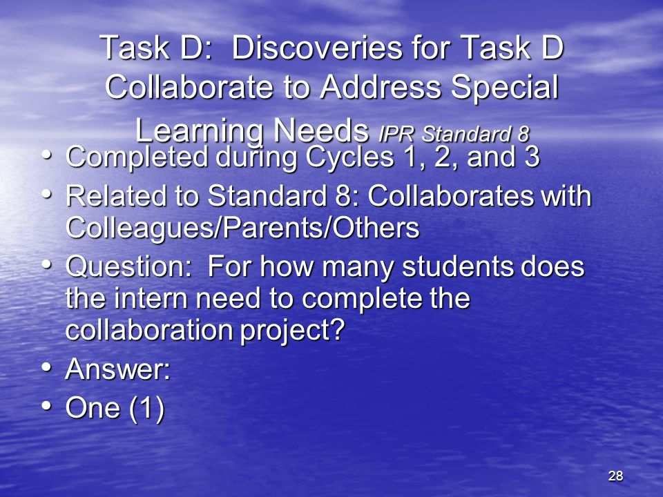 29 Task E: Assess and Manage Professional Growth The professional growth task is a critical source of documentation that shows the intern has been afforded due process during the internship.
