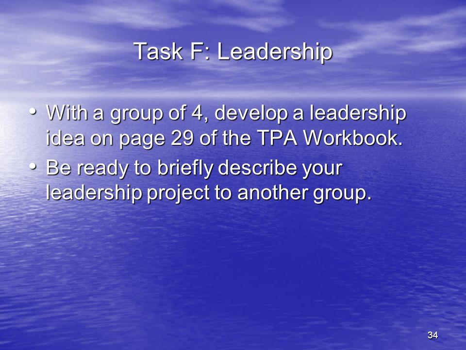 35 Task F: Leadership Share leadership ideas.Pair up in groups.