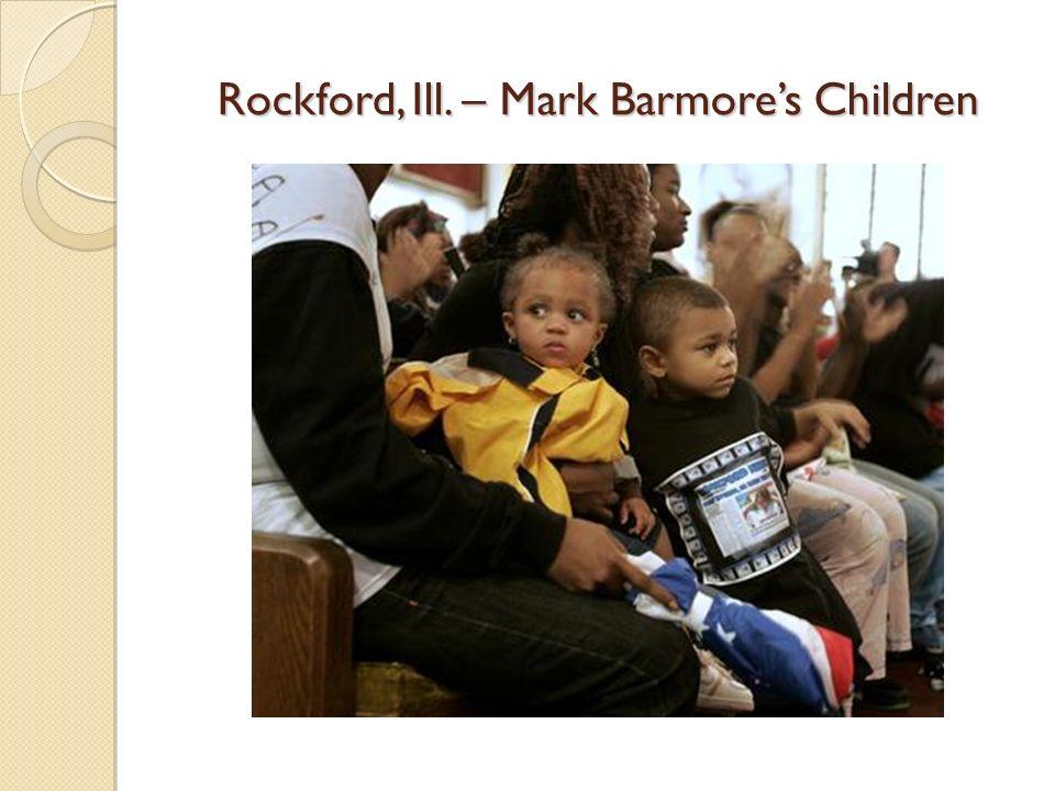 Rockford, Ill. – Mark Barmores Children