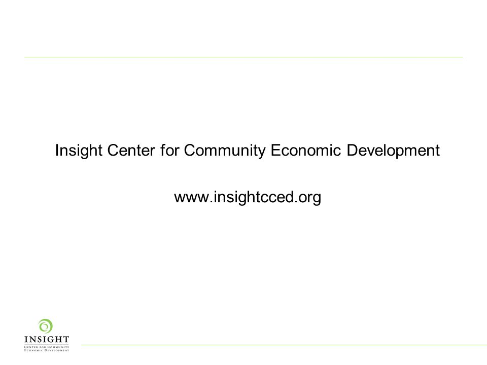 Insight Center for Community Economic Development www.insightcced.org