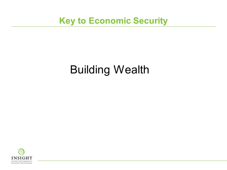 Key to Economic Security Building Wealth