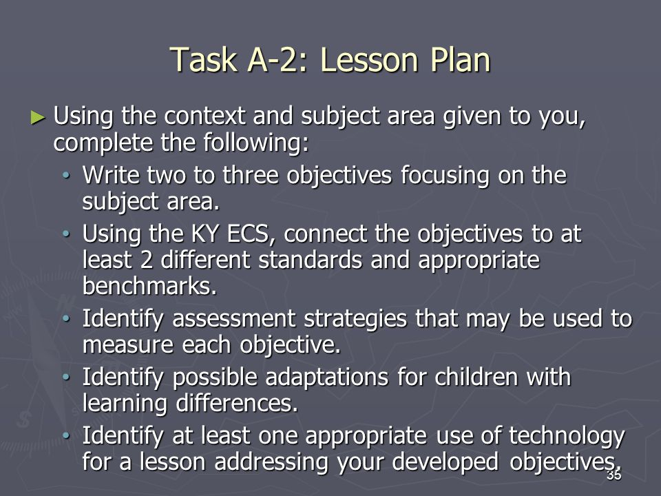 35 Task A-2: Lesson Plan Using the context and subject area given to you, complete the following: Using the context and subject area given to you, com