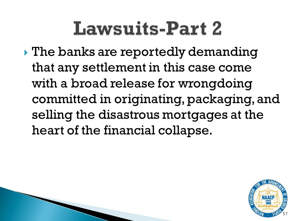 The banks are reportedly demanding that any settlement in this case come with a broad release for wrongdoing committed in originating, packaging, and selling the disastrous mortgages at the heart of the financial collapse.