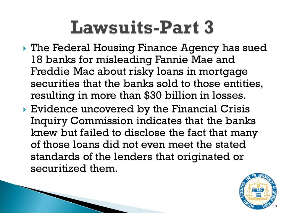 The Federal Housing Finance Agency has sued 18 banks for misleading Fannie Mae and Freddie Mac about risky loans in mortgage securities that the banks sold to those entities, resulting in more than $30 billion in losses.