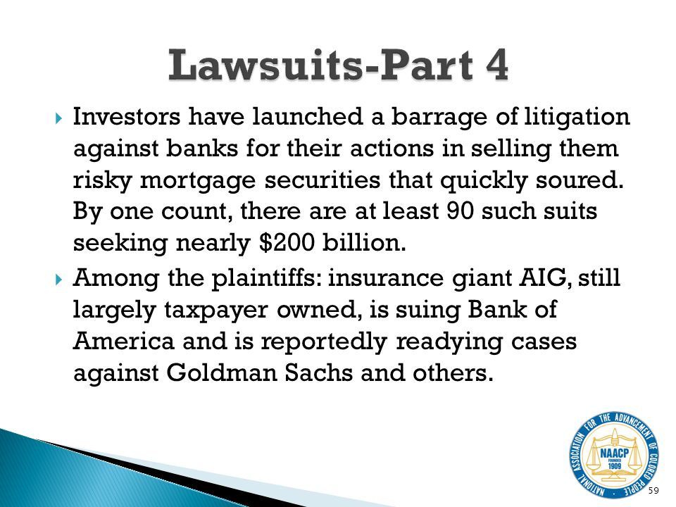 Investors have launched a barrage of litigation against banks for their actions in selling them risky mortgage securities that quickly soured.