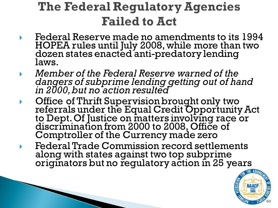 Federal Reserve made no amendments to its 1994 HOPEA rules until July 2008, while more than two dozen states enacted anti-predatory lending laws.