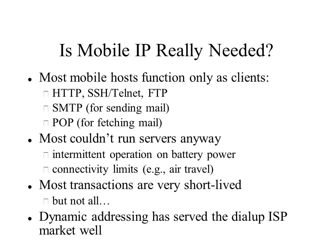 Is Mobile IP Really Needed.