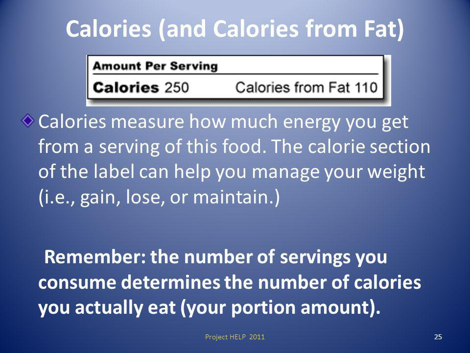 Calories (and Calories from Fat) Calories measure how much energy you get from a serving of this food.