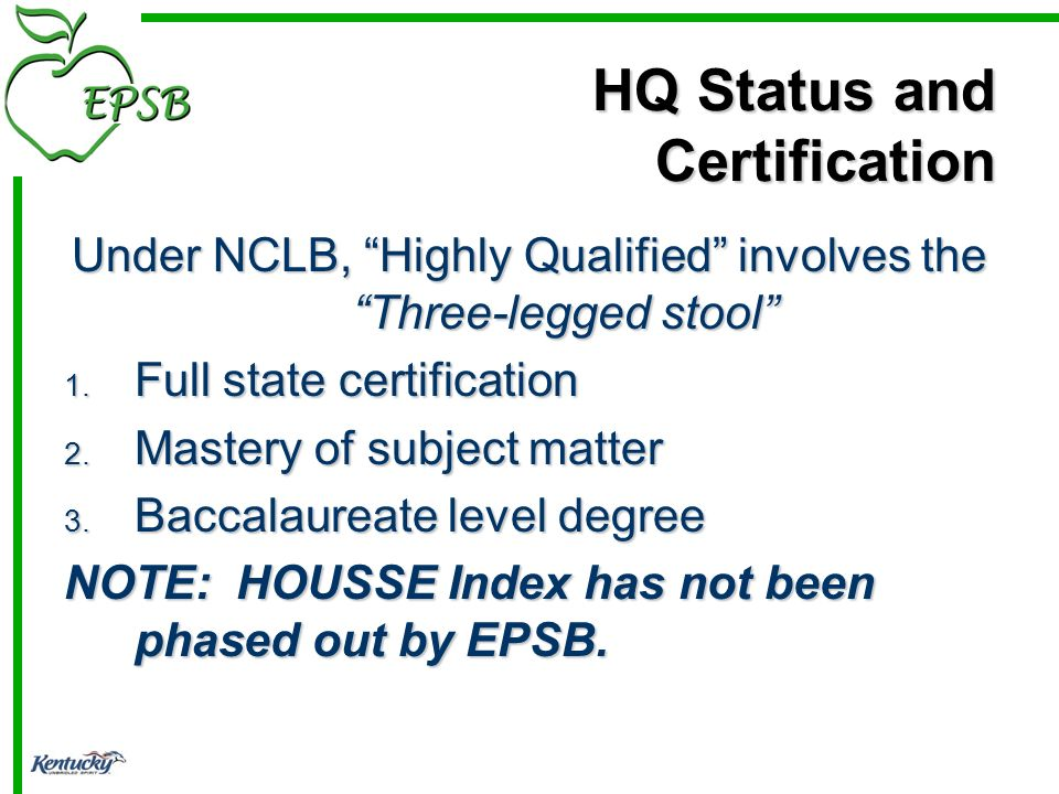 HQ Status and Certification Under NCLB, Highly Qualified involves the Three-legged stool 1.