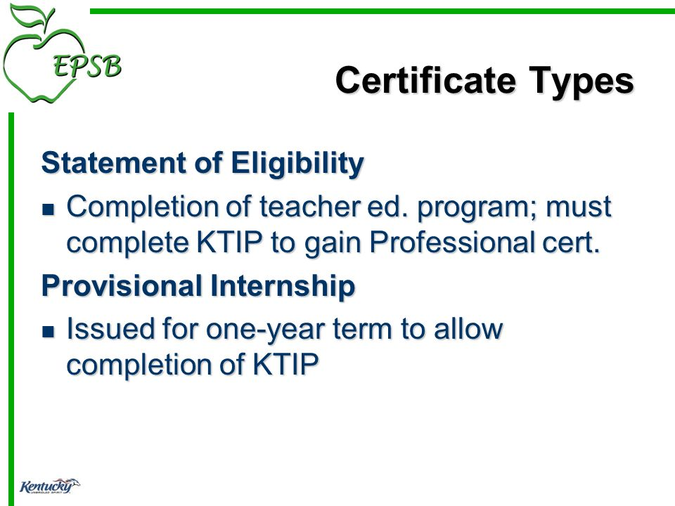Certificate Types Statement of Eligibility Completion of teacher ed.