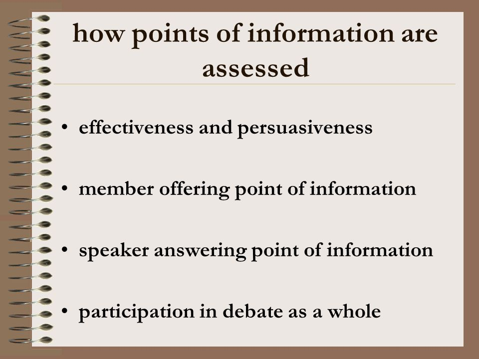 how points of information are assessed effectiveness and persuasiveness member offering point of information speaker answering point of information pa