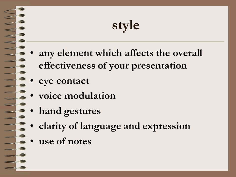 style any element which affects the overall effectiveness of your presentation eye contact voice modulation hand gestures clarity of language and expr